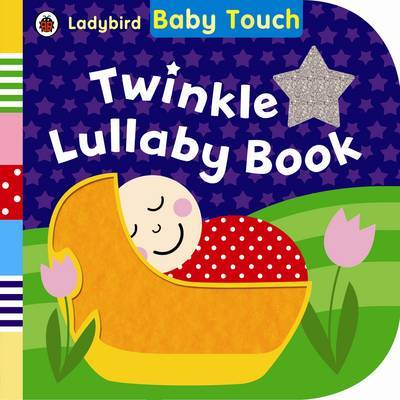 Twinkle Lullaby Book (Baby Touch)