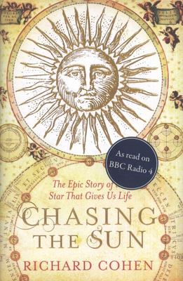 Chasing the Sun: The Epic Story of the Star That Gives Us Life - SIGNED