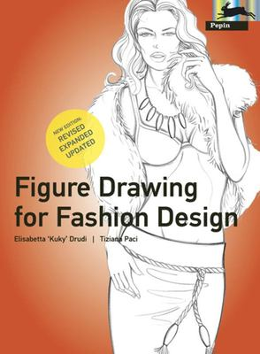 Figure Drawing for Fashion Design Revised, Expanded and Updated