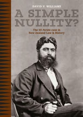 A Simple Nullity? The Wi Parata Case in New Zealand Law and History
