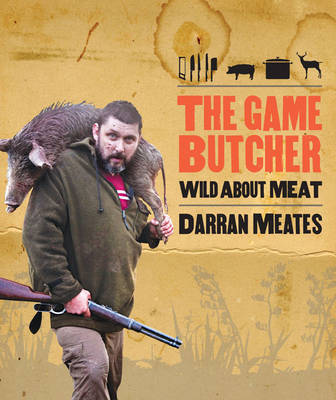 The Game Butcher: Wild About Meat