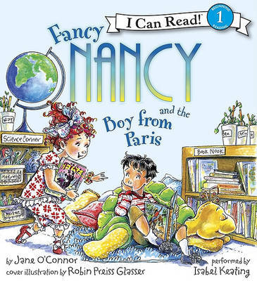 Fancy Nancy and the Boy from Paris (I Can Read Level 1 Book & CD)