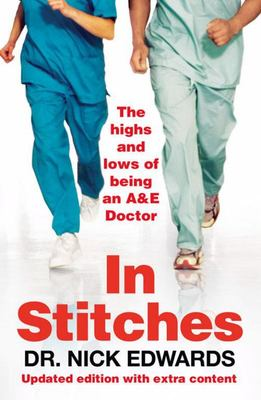In Stitches: The Highs and Lows of Life as an Aand E Doctor