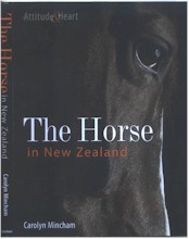 The Horse in New Zealand: Attitude & Heart