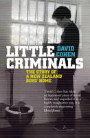 Little Criminals: The story of a New Zealand boys' home