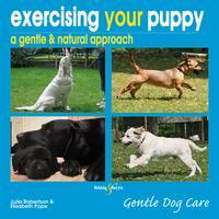 Exercising Your Puppy : A Gentle & Natural Approach