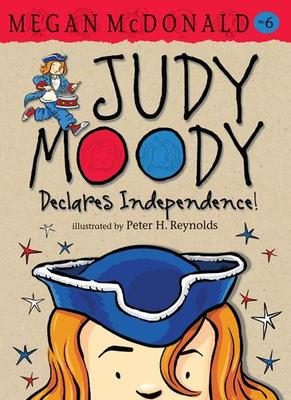 Judy Moody Declares Independence! (#6)