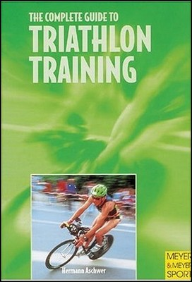 The Complete Guide to Triathlon Training