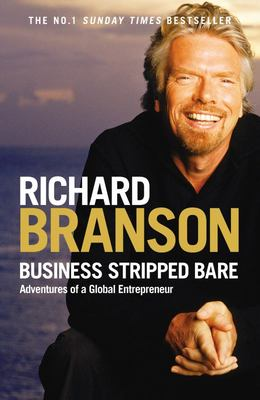 Business Stripped Bare : Adventures of a Global Entrepreneur