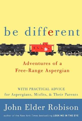 Be Different : Adventures of a Free-range Aspergian