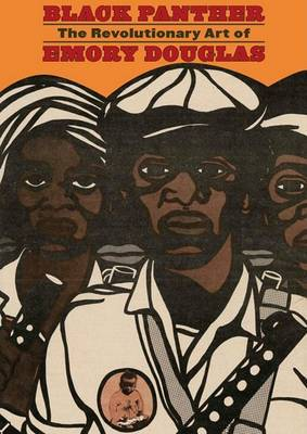 The Black Panther Party for Self Defense: The Protest Art of Emory Douglas