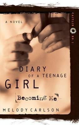 Becoming Me (Diary of a Teenage Girl)