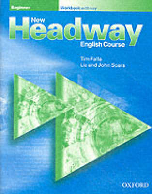 New Headway English Course - Beginner Workbook With Key