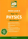 Physics AME Year 12 (NCEA Level 2) Workbook - USE 2007 EDITION 9781877401763
