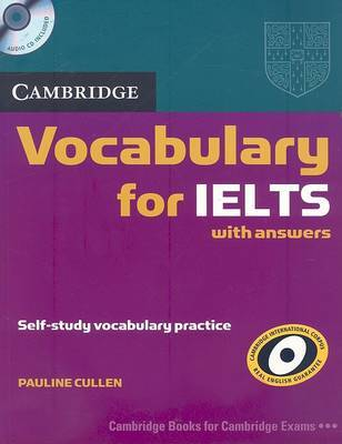 Cambridge English - Vocabulary for IELTS with Answers - Self Study Vocabulary Practice + Audio CD