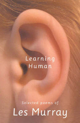 Learning Human : Selected Poems: Selected Poems