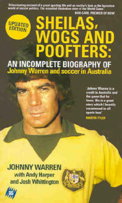 Sheilas, Wogs and Poofters: An Incomplete Biography of Johnny Warren