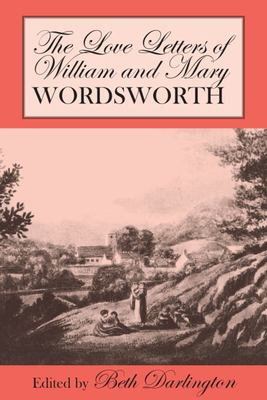 The Love Letters of William and Mary Wordsworth
