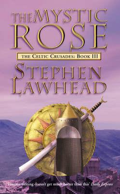 The Mystic Rose: Bk. 3: Celtic Crusades