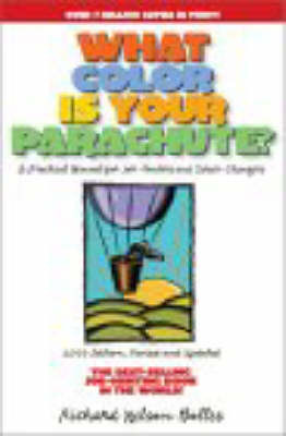 What Color is Your Parachute?: A Practical Manual for Job-hunters and Career Changers: 2003