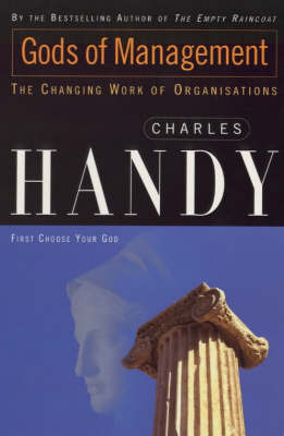 Gods of Management : Changing Work of Organisations 3rd Ed