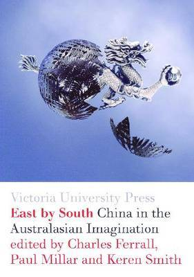 East by South: China in the Australasian Imagination