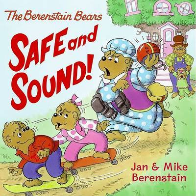 Safe and Sound! (The Berenstain Bears)