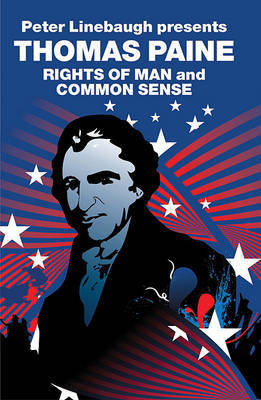 Thomas Paine: The Rights of Man and Common Sense