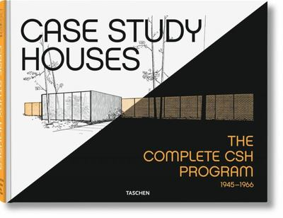 Case Study Houses - The Complete CSH Program 1945-1966