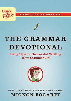 The Grammar Devotional: Daily Tips for Successful Writing from Grammar Girl