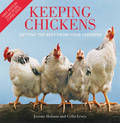 Keeping Chickens: Getting the Best from Your Chickens