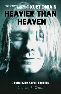 Heavier Than Heaven Biography Of Kurt Cobain