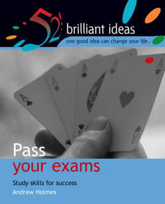 52 Brilliant Ideas Pass Your Exams