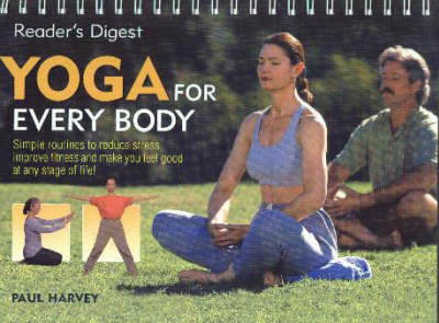 Yoga for Everybody: Simple Routines to Reduce Stress, Improve Fitness and Make You Feel Good at Any Stage of Life!