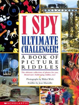 I Spy Ultimate Challenger!: A Book of Picture Riddles