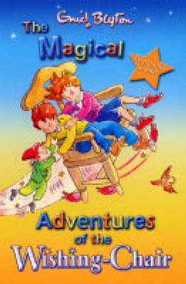 The Magical Adventures of the Wishing Chair (Books1-2)