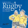 Rugby: It Drives Us Crazy