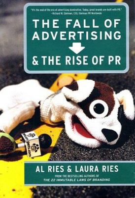 The Fall Of Advertising & The Rise of PR