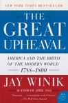 The Great Upheaval : America and the birth of the modern world 1788-1800
