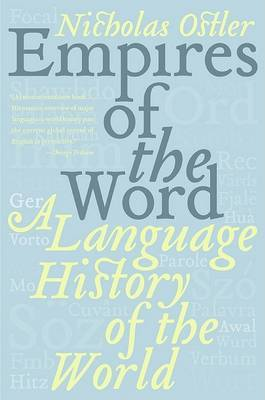 Empires of the Word - A Language History of the World