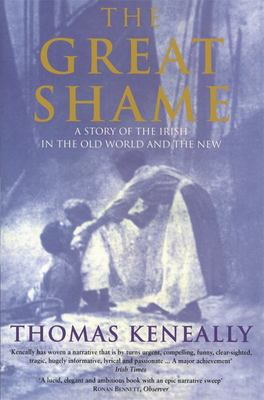 The Great Shame: A Story of the Irish in the Old World and the New