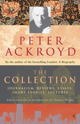 The Collection: Journalism, Reviews, Essays, Short Stories, Lectures