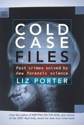 Cold Case Files: Past Crimes Solved by New Forensic Science
