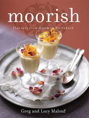 Moorish : Flavours from Mecca to Marrakech