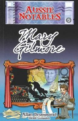 Mary Gilmore - Aussie Notables