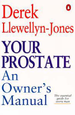 Your Prostate:an Owner's Manual