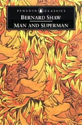 Man and Superman: a Comedy and