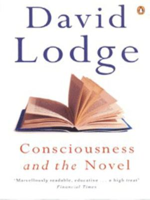 Consciousness and the Novel: Connected Essays