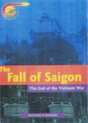 Turning Points in History: the Fall of Saigon