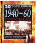 20th Century Science: 1940-60 the Nuclear Age
